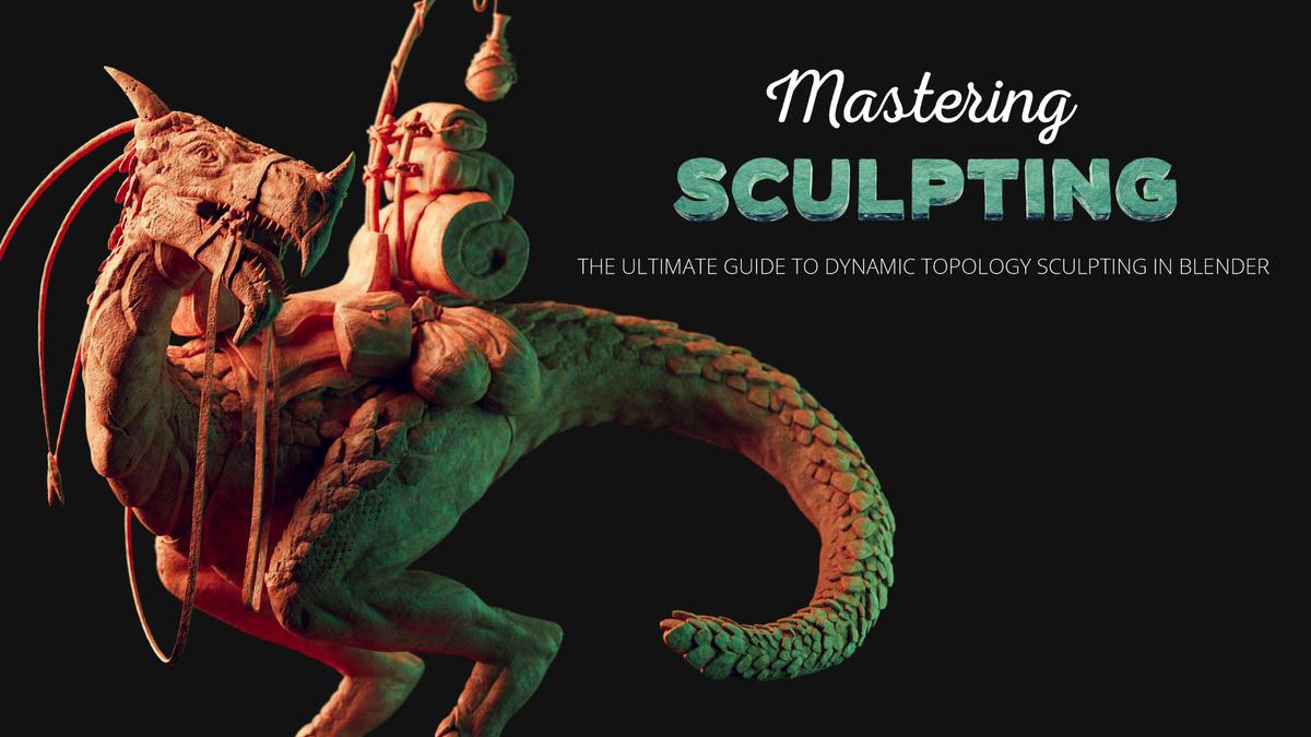 Mastering Sculpting in Blender