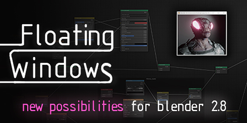 Floating Windows - The missing feature of blender 2 8